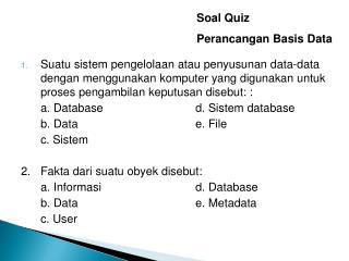 Soal Quiz  Perancangan Basis Data