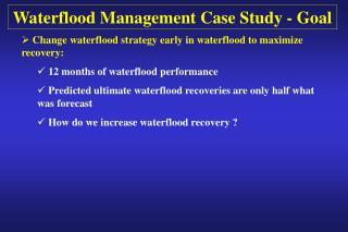 Waterflood Management Case Study - Goal