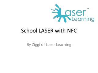 School LASER with NFC