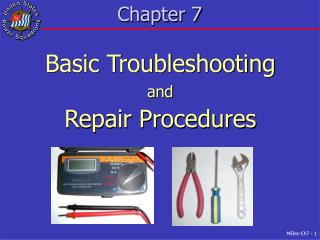 Basic Troubleshooting and Repair Procedures