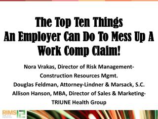 The Top Ten Things  An Employer Can Do To Mess Up A Work Comp Claim!