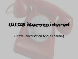 WIDS Reconsidered