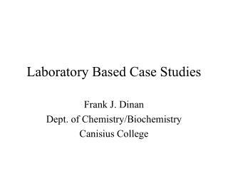 Laboratory Based Case Studies