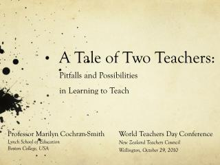A Tale of Two Teachers: Pitfalls and Possibilities  in Learning to Teach