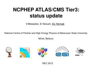 NCPHEP ATLAS/CMS Tier3: status update