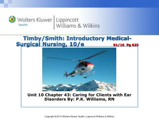 Timby/Smith:  Introductory Medical-Surgical Nursing, 10/e                 01/16  Pg 625