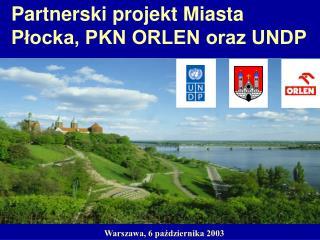 Partnerski projekt Miasta Płocka, PKN ORLEN oraz UNDP