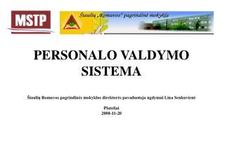"""Programinę įrangą """"Personalo valdymo sistema"""" sudaro šios dalys: Darbuotojų kortelė"""