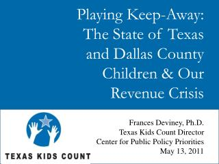 Playing Keep-Away: The State of Texas and Dallas County Children & Our Revenue Crisis