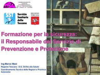 Ing.Marco Masi Regione Toscana - D.G. Diritto alla Salute