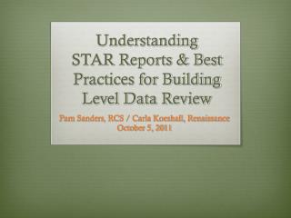Understanding STAR Reports & Best Practices for Building Level Data Review