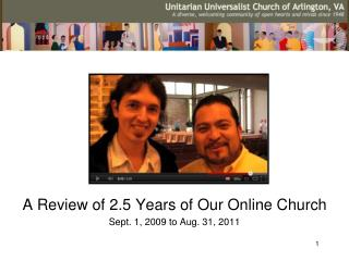 A Review of 2.5 Years of Our Online Church Sept. 1, 2009 to Aug. 31, 2011