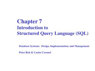 Chapter 7  Introduction to  Structured Query Language (SQL)