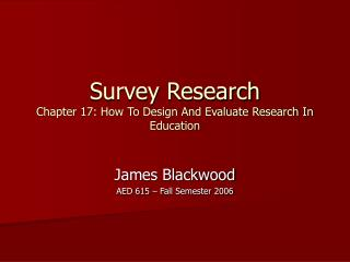 Survey Research Chapter 17: How To Design And Evaluate Research In Education