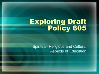 Exploring Draft Policy 605