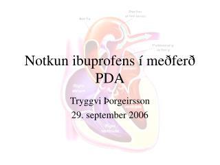 Notkun  ibuprofens í meðferð PDA