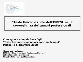 """""""Testo Unico"""" e ruolo dell'ISPESL nella sorveglianza dei tumori professionali"""