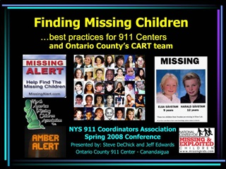 Finding Missing Children             best practices for 911 Centers   and Ontario County s CART team