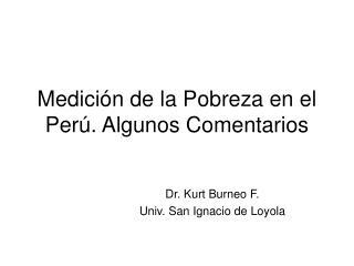 Medición de la Pobreza en el Perú. Algunos Comentarios