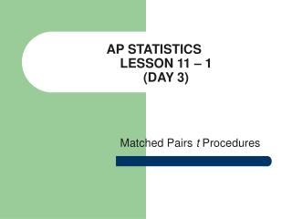 AP STATISTICS LESSON 11 – 1 (DAY 3)