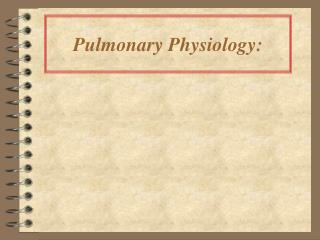 Pulmonary Physiology: