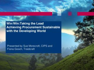 Win/Win:Taking the Lead Achieving Procurement Sustainable with the Developing World