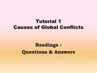 Tutorial 1  Causes of Global Conflicts