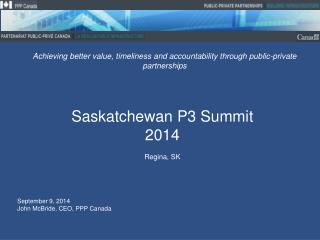 Saskatchewan P3 Summit 2014 Regina, SK
