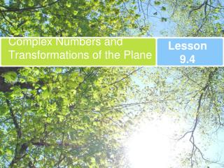 Complex Numbers and Transformations of the Plane