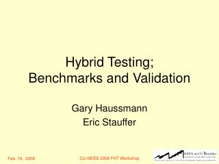 Hybrid Testing; Benchmarks and Validation