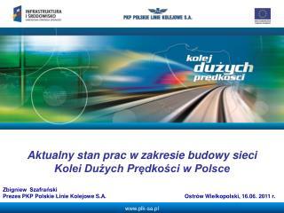 Aktualny stan prac w zakresie budowy sieci Kolei Du?ych Pr?dko?ci w Polsce