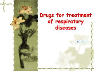 Drugs for treatment of respiratory diseases