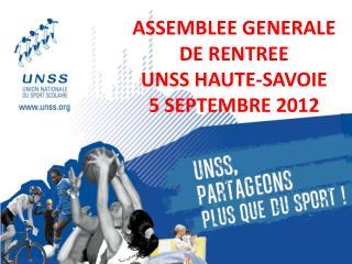 ASSEMBLEE GENERALE DE RENTREE  UNSS HAUTE-SAVOIE 5 SEPTEMBRE 2012