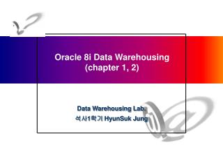Oracle 8i Data Warehousing (chapter 1, 2)