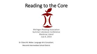 Dr. Elaine M. Weber. Language Arts Consultant, Macomb Intermediate School District