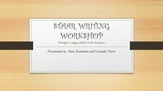STAAR WRITING WORKSHOP  ( Strategies to engage students in the classroom  )