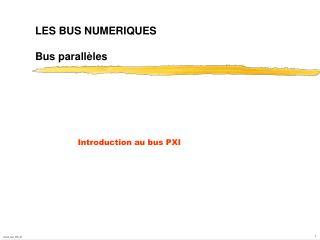 LES BUS NUMERIQUES Bus parallèles