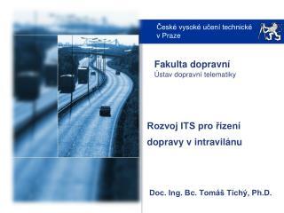 Rozvoj ITS pro řízení dopravy v intravilánu