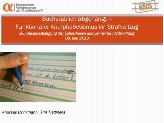 Andreas Brinkmann, Tim Tjettmers