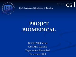 BONNARD Maud GUERIN Mathilde Département Biomédical Promotion 2008