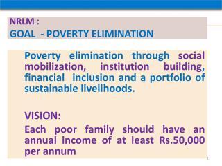 NRLM :  Goal  - POVERTY ELIMINATION