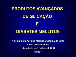 PRODUTOS AVANÇADOS  DE GLICAÇÃO  E  DIABETES MELLITUS