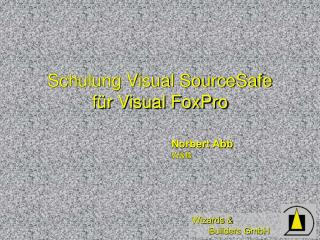 Schulung Visual SourceSafe  für Visual FoxPro