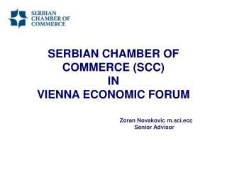SERBIAN CHAMBER OF COMMERCE (SCC) IN  VIENNA ECONOMIC FORUM