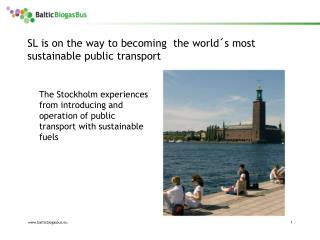 SL is on the way to becoming  the world´s most sustainable public transport