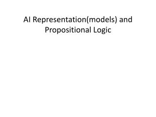 AI Representation(models) and Propositional Logic