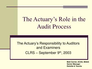 The Actuary s Role in the Audit Process
