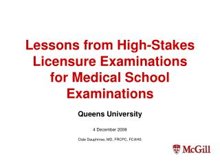 Lessons from High-Stakes Licensure Examinations  for Medical School Examinations