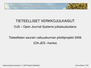 TIETEELLISET VERKKOJULKAISUT OJS � Open Journal Systems julkaisualustana