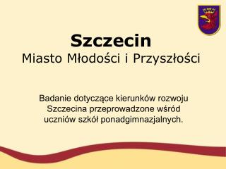 Szczecin Miasto M?odo?ci i Przysz?o?ci